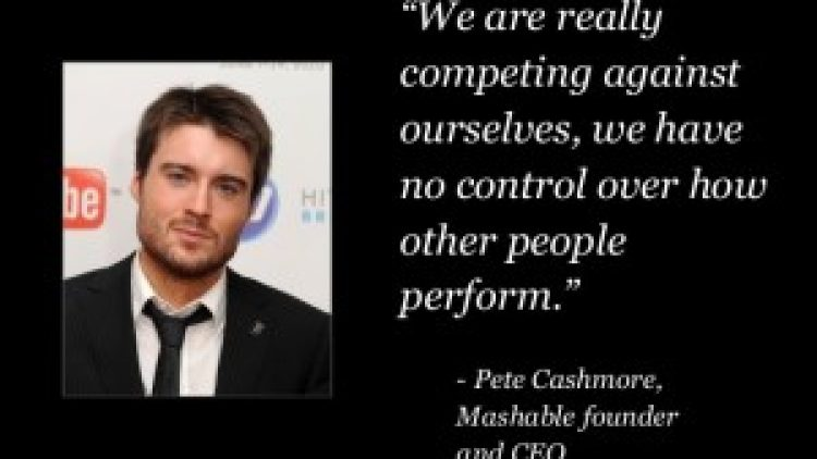 Pete Cashmore Saying on Who we Compete With